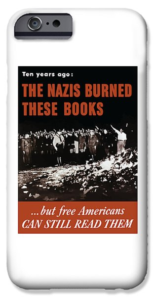 The Nazis Burned These Books iPhone Case by War Is Hell Store