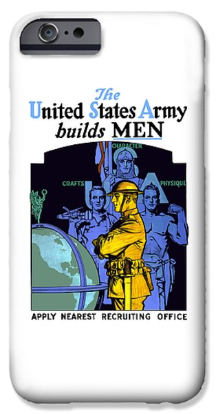 One Mixed Media iPhone Cases - The United States Army Builds Men iPhone Case by War Is Hell Store