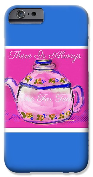 Tea Party iPhone Cases - There Is Always Time For Tea iPhone Case by Laurel Foster