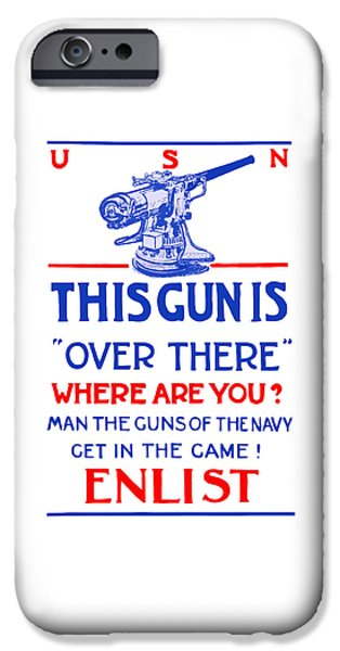 Usn iPhone Cases - This Gun Is Over There - USN WW1 iPhone Case by War Is Hell Store