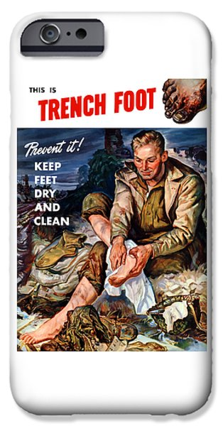 World Wars iPhone Cases - This Is Trench Foot - Prevent It iPhone Case by War Is Hell Store