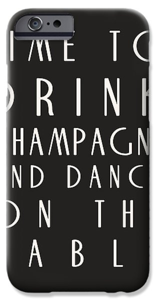 Drink iPhone Cases - Time to Drink Champagne iPhone Case by Nomad Art And  Design