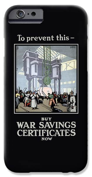 World War One iPhone Cases - To Prevent This - Buy War Savings Certificates iPhone Case by War Is Hell Store