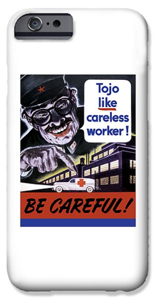Ww1 iPhone Cases - Tojo Like Careless Workers iPhone Case by War Is Hell Store