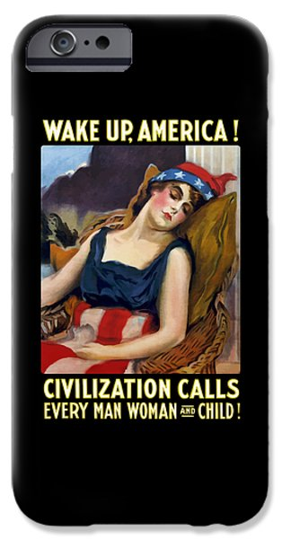America Mixed Media iPhone Cases - Wake Up America - Civilization Calls iPhone Case by War Is Hell Store