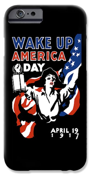 Ww1 iPhone Cases - Wake Up America Day - WW1 iPhone Case by War Is Hell Store