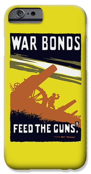 illery Mixed Media iPhone Cases - War Bonds Feed The Guns iPhone Case by War Is Hell Store