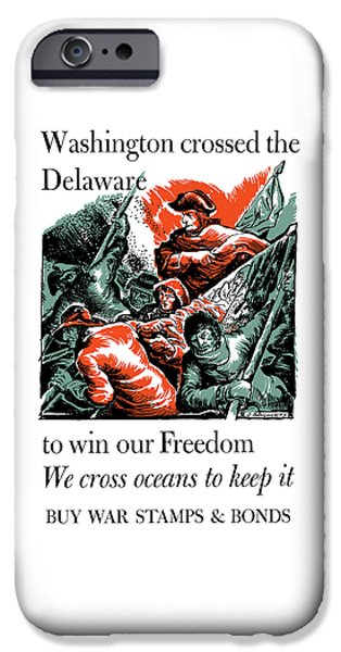 President iPhone Cases - Washington Crossed The Delaware To Win Our Freedom iPhone Case by War Is Hell Store
