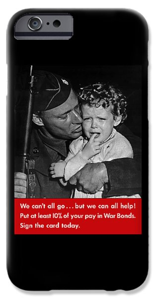 Soldiers iPhone Cases - We Cant All Go - WW2 Propaganda  iPhone Case by War Is Hell Store