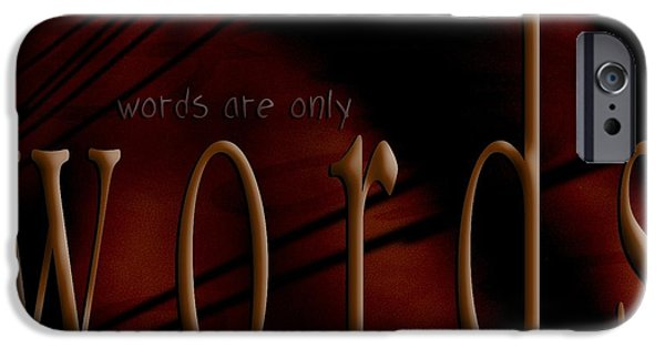 Behind The Scene Photographs iPhone Cases - Words Are Only Words 5 iPhone Case by Vicki Ferrari