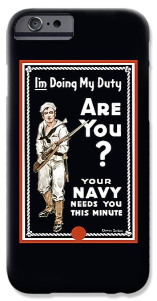 Navy iPhone Cases - Your Navy Needs You This Minute iPhone Case by War Is Hell Store