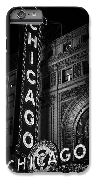 Chicago Theatre Sign In Black And White IPhone 6 Plus Case by Paul Velgos