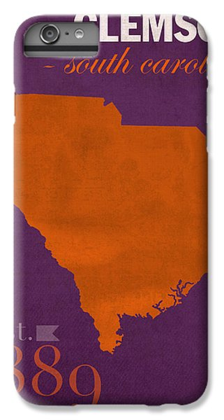 Clemson University Tigers College Town South Carolina State Map Poster Series No 030 IPhone 6 Plus Case by Design Turnpike