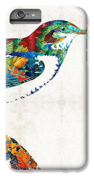 Colorful Bird Art - Sweet Song - By Sharon Cummings IPhone 6 Plus Case by Sharon Cummings