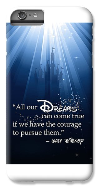 Dreams Can Come True IPhone 6 Plus Case by Nancy Ingersoll