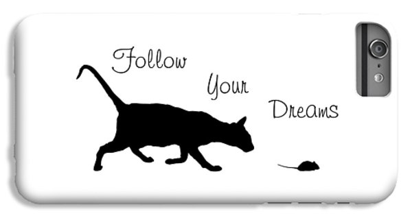 Follow Your Dreams IPhone 6 Plus Case by Bamalam  Photography