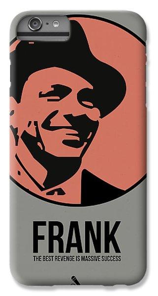 Frank Poster 1 IPhone 6 Plus Case by Naxart Studio
