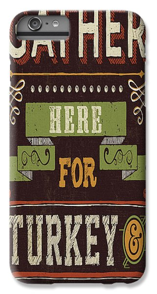 Give Thanks I IPhone 6 Plus Case by Pela Studio