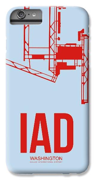 Iad Washington Airport Poster 2 IPhone 6 Plus Case by Naxart Studio
