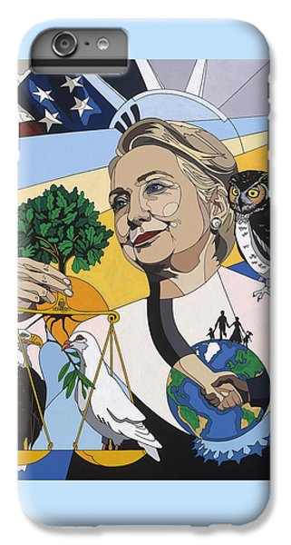 In Honor Of Hillary Clinton IPhone 6 Plus Case by Konni Jensen