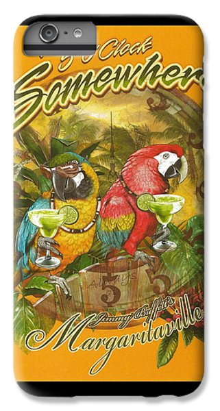 It's 5 O'clock Somewhere IPhone 6 Plus Case by Desiderata Gallery