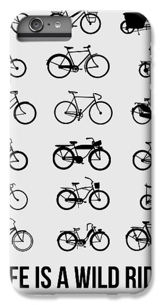 Life Is A Wild Ride Poster 1 IPhone 6 Plus Case by Naxart Studio