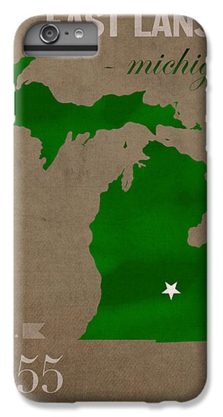 Michigan State University Spartans East Lansing College Town State Map Poster Series No 004 IPhone 6 Plus Case by Design Turnpike