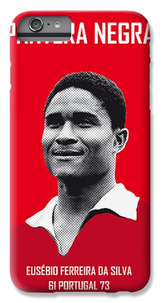 My Eusebio Soccer Legend Poster IPhone 6 Plus Case by Chungkong Art