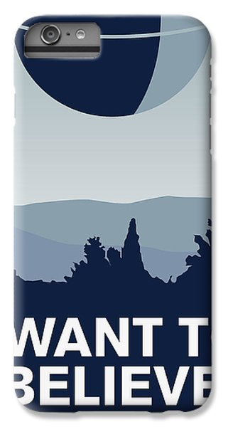 My I Want To Believe Minimal Poster-deathstar IPhone 6 Plus Case by Chungkong Art