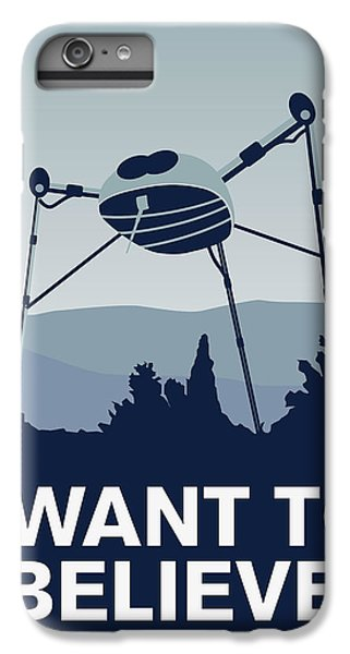 My I Want To Believe Minimal Poster-war-of-the-worlds IPhone 6 Plus Case by Chungkong Art