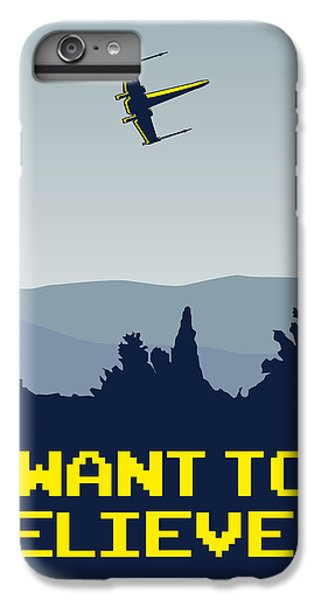 My I Want To Believe Minimal Poster- Xwing IPhone 6 Plus Case by Chungkong Art