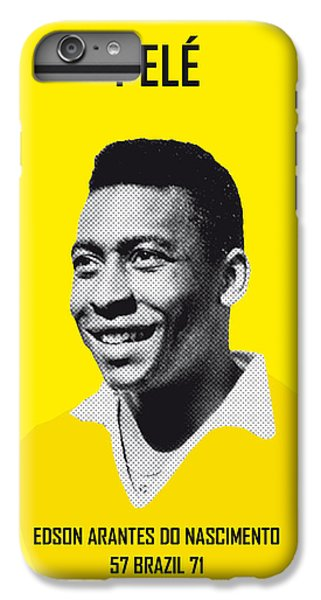 My Pele Soccer Legend Poster IPhone 6 Plus Case by Chungkong Art