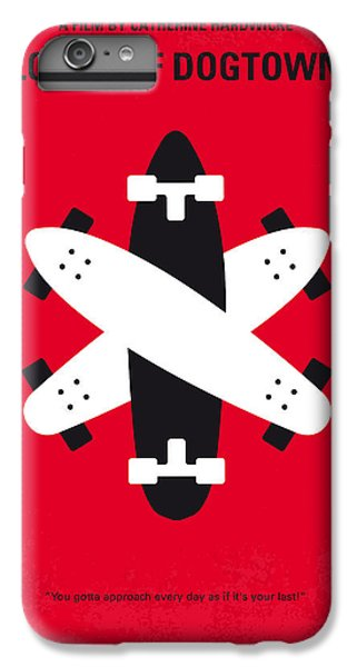 No188 My The Lords Of Dogtown Minimal Movie Poster IPhone 6 Plus Case by Chungkong Art