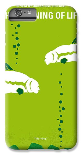 No226 My The Meaning Of Life Minimal Movie Poster IPhone 6 Plus Case by Chungkong Art