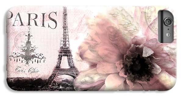 Paris Dreamy Eiffel Tower Montage - Paris Romantic Pink Sepia Eiffel Tower And Flower French Script IPhone 6 Plus Case by Kathy Fornal