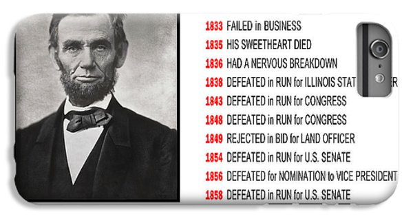 Perseverance Of Abraham Lincoln IPhone 6 Plus Case by Daniel Hagerman