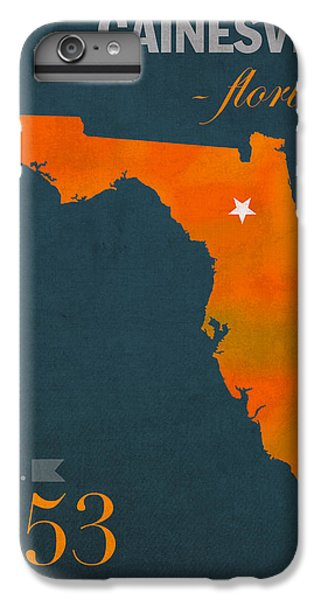 University Of Florida Gators Gainesville College Town Florida State Map Poster Series No 003 IPhone 6 Plus Case by Design Turnpike