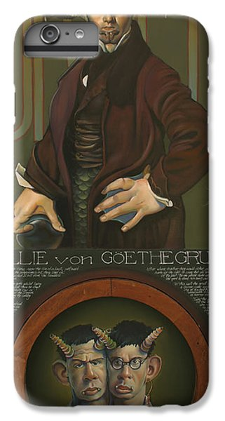 Willie Von Goethegrupf IPhone 6 Plus Case by Patrick Anthony Pierson
