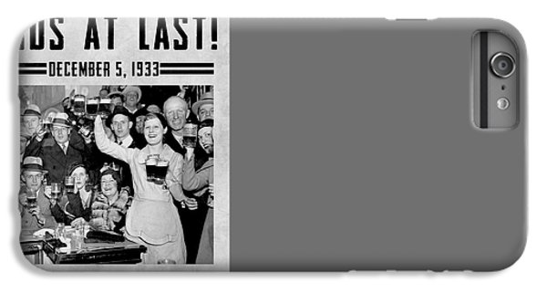 Prohibition Ends Celebrate IPhone 6 Plus Case by Jon Neidert