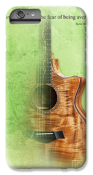 Taylor Inspirational Quote, Acoustic Guitar Original Abstract Art IPhone 6 Plus Case by Pablo Franchi