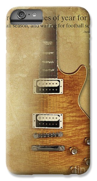 Darius Rucker Inspirational Quote, Electric Guitar Poster For Music Lovers And Musicians IPhone 6 Plus Case by Pablo Franchi