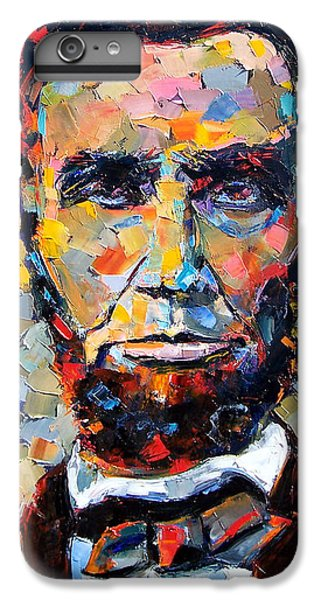 Abraham Lincoln Portrait IPhone 6 Plus Case by Debra Hurd