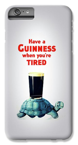 Guinness When You're Tired IPhone 6 Plus Case by Mark Rogan