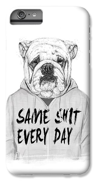 Same Shit... IPhone 6 Plus Case by Balazs Solti