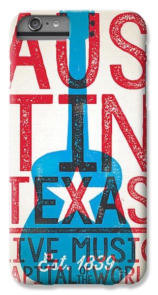 Austin Texas - Live Music IPhone 6 Plus Case by Jim Zahniser
