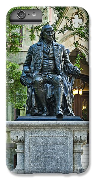 Ben Franklin At The University Of Pennsylvania IPhone 6 Plus Case by John Greim