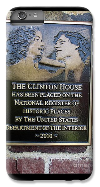 Clinton House Museum 2 IPhone 6 Plus Case by Randall Weidner