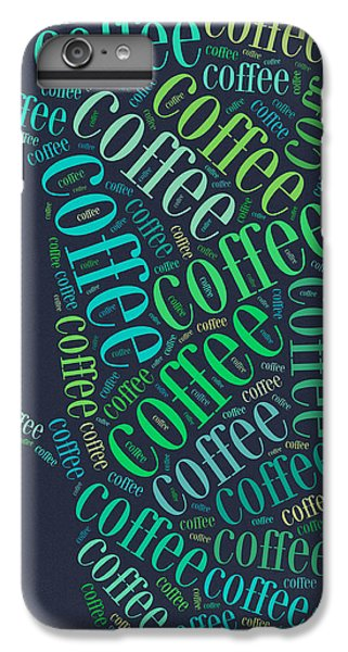 Coffee Time IPhone 6 Plus Case by Bill Cannon