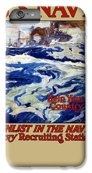 Enlist In The Navy - For Liberty's Sake IPhone 6 Plus Case by War Is Hell Store