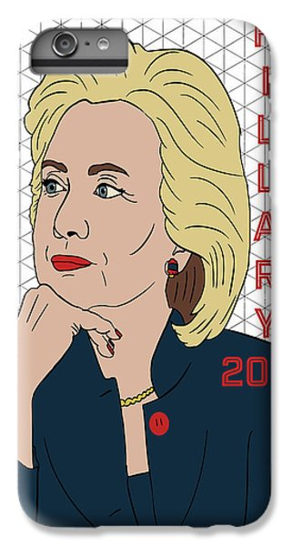 Hillary Clinton 2016 IPhone 6 Plus Case by Nicole Wilson
